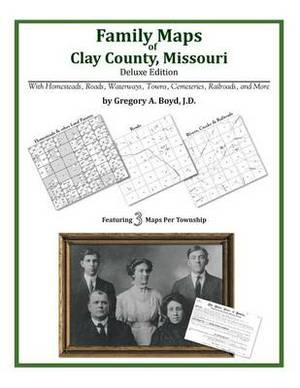 Family Maps of Clay County, Missouri