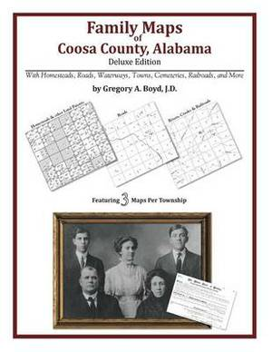Family Maps of Coosa County, Alabama, Deluxe Edition