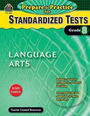 Prepare & Practice for Standardized Tests, Grade 8  : Language Arts