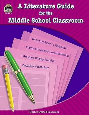 A Literature Guide for the Middle School Classroom