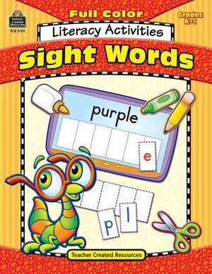 Full-Color Literacy Activities: Sight Words: Grades K-1