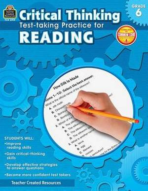 Critical Thinking: Test-Taking Practice for Reading, Grade 6