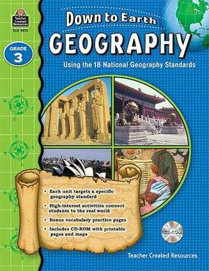 Down to Earth Geography, Grade 3: Using the 18 National Geography Standards