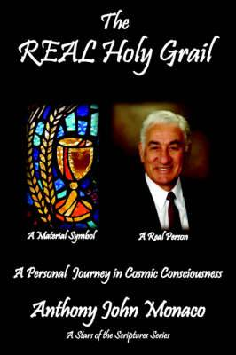 The REAL Holy Grail: A Personal Journey in Cosmic Consciousness