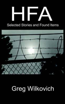 Hfa: Selected Stories and Found Items