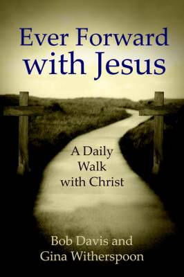 Ever Forward with Jesus: A Daily Walk with Christ