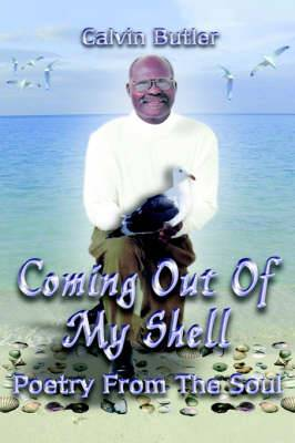 Coming Out of My Shell: Poetry From the Soul