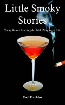 Little Smoky Stories: Young Women Learning the Adult Pleasures of Life