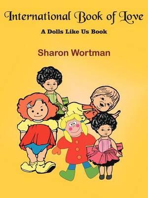 International Book of Love: A Dolls Like Us Book