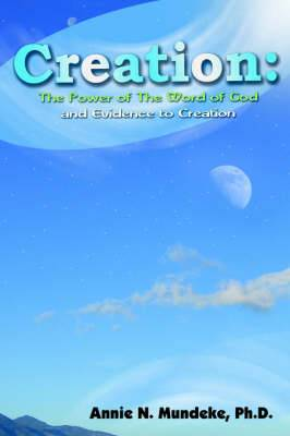 Creation: The Power of The Word of God and Evidence to Creation