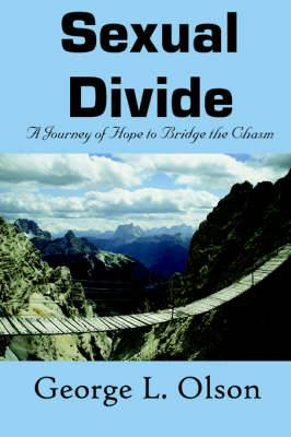 Sexual Divide: A Journey of Hope to Bridge the Chasm