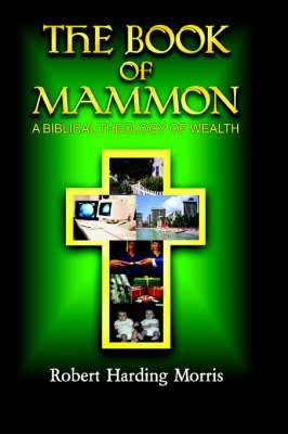 The Book of Mammon: A Biblical Theology of Wealth