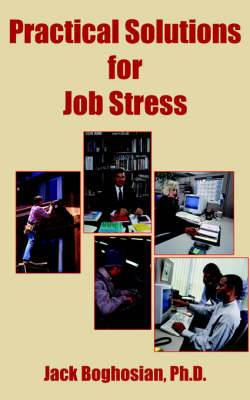 Practical Solutions for Job Stress