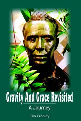 Gravity And Grace Revisited: A Journey