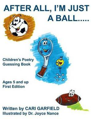 After All, I'm Just a Ball...: Children's Poetry Guessing Book