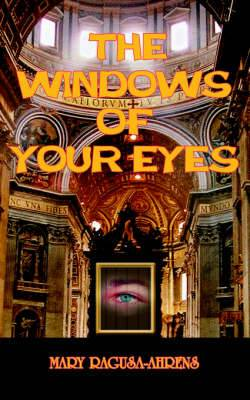 The Windows of Your Eyes