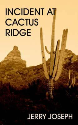 Incident at Cactus Ridge