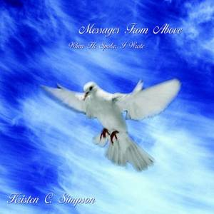Messages From Above: When He Spoke, I Wrote