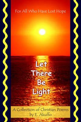 Let There Be Light: For All Who Have Lost Hope