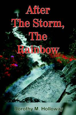 After The Storm, The Rainbow