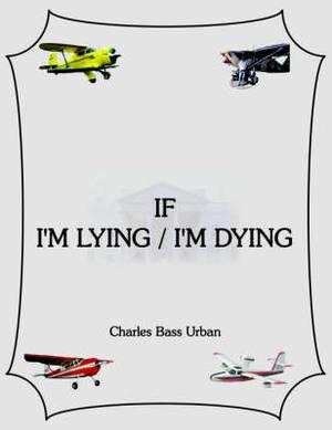 If I'm Lying/I'm Dying