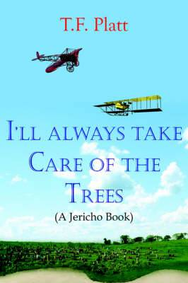 I'll Always Take Care of the Trees: (A Jericho Book)
