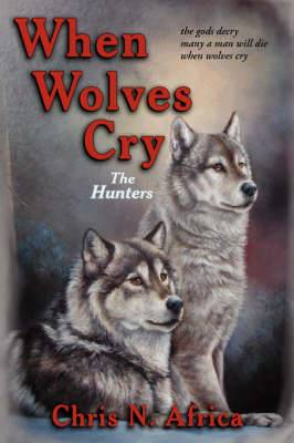 When Wolves Cry: The Hunters