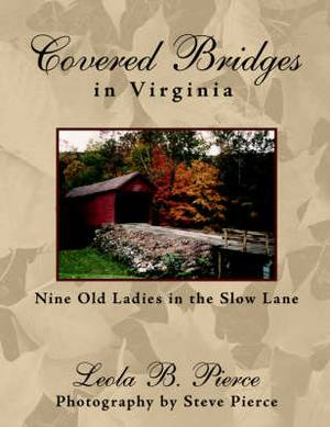 Covered Bridges in Virginia: Nine Old Ladies in the Slow Lane