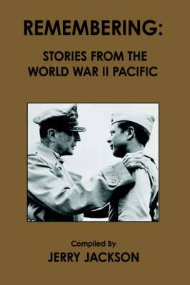 Remembering: Stories from the World War II Pacific