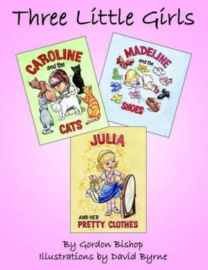 Three Little Girls: Caroline Madeline Julia