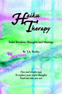 Haiku Therapy: Some Random Thoughts and Musings