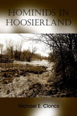 Hominids In Hoosierland: Along the Creek