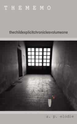T H E M E M O: Thechildexplicitchroniclesvolumeone