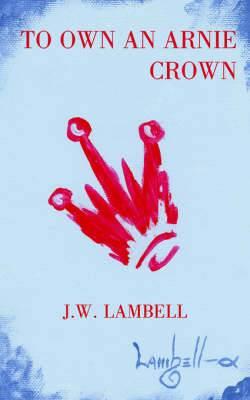 To Own an Arnie Crown