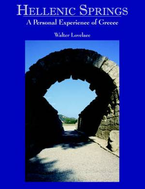 Hellenic Springs: A Personal Experience of Greece