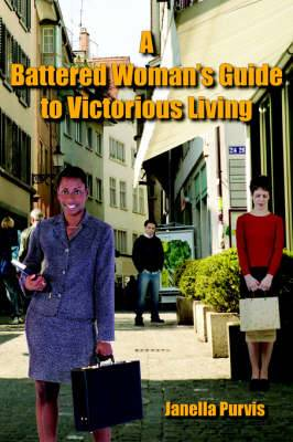 A Battered Woman's Guide to Victorious Living