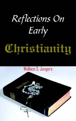 Reflections On Early Christianity