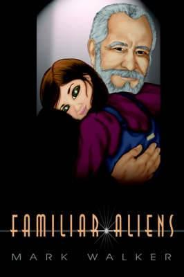 Familiar Aliens