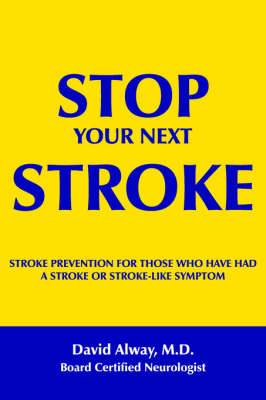 Stop Your Next Stroke: Stroke Prevention for Those Who Have Had A Stroke or Stroke-Like Symptom