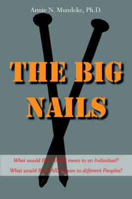 The Big Nails: What Would Big Nails Mean to an Individual? What Would Big Nails Mean to Different Peoples?