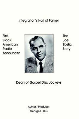 The Joe Bostic Story: First Black American Radio Announcer