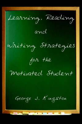 Learning, Reading and Writing Strategies for the Motivated Student
