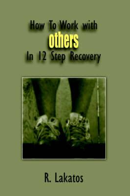 How To Work with Others In 12 Step Recovery