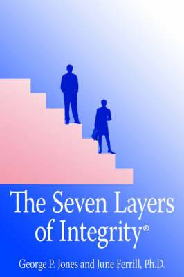 The Seven Layers of Integrity(R)