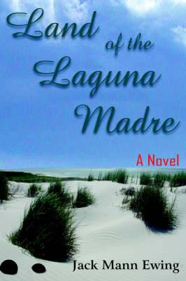 Land of the Laguna Madre: A Novel