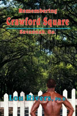 Remembering Crawford Square: Savannah, Ga.