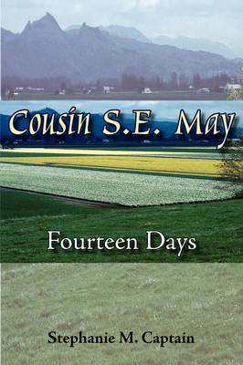 Cousin S. E. May: Fourteen Days