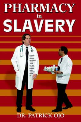 Pharmacy In Slavery