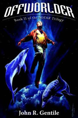 Offworlder: Book II of the SOFAR Trilogy