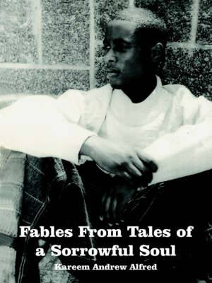 Fables From Tales of a Sorrowful Soul